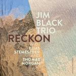 ⚡짐 블랙 트리오 Jim Black Trio [Reckon] Intakt/2020