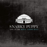 ⚡스나키 퍼피 Snarky Puppy  [Live at the Royal Albert Hall]  GroundUP/2020