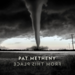 팻 메시니 Pat Metheny  [From This Place]  Nonesuch/2020